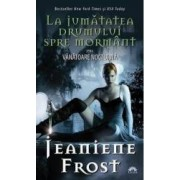 Vanatoare nocturna vol.1 La jumatatea drumului spre mormant - Jeaniene Frost