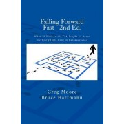 Failing Forward Fast Second Edition: What 25 Years in the CIA Taught Us about Getting Things Done in Bureaucracies