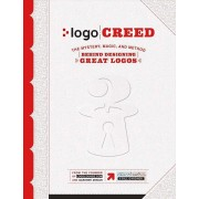 LOGO Creed: The Mystery, Magic, and Method Behind Designing Great Logos, Paperback