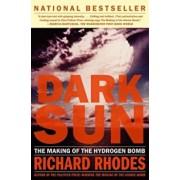 Dark Sun: The Making of the Hydrogen Bomb, Paperback/Richard Rhodes