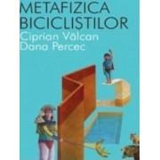 Metafizica biciclistilor - Ciprian Valcan Dana Percec