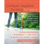 Conquer Negative Thinking for Teens: A Workbook to Break the Nine Thought Habits That Are Holding You Back, Paperback