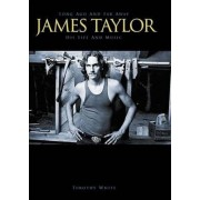 James Taylor: Long Ago and Far Away: His Life and Music, Paperback