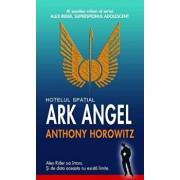 Hotelul spatial Ark Angel, Alex Rider, superspionul adolescent, Vol. 6/Anthony Horowitz