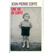Une vie de Coffe - Jean-Pierre Coffe - Livre