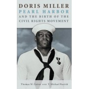 Doris Miller, Pearl Harbor, and the Birth of the Civil Rights Movement, Hardcover