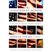A Different Mirror: A History of Multicultural America, Paperback