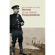 Drenthe en de Eerste Wereldoorlog - Henk van der Linden en Jos van Raan