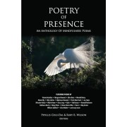 Poetry of Presence: An Anthology of Mindfulness Poems, Paperback