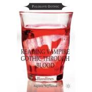 Reading Vampire Gothic Through Blood: Bloodlines