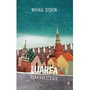Luarea Ismailului/Mihail Siskin