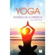 Yoga puterea de a vindeca - Ally Hamilton