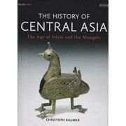 The History of Central Asia, Volume 3: The Age of Islam and the Mongols, Hardcover/Cristoph Baumer