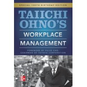 Taiichi Ohno's Workplace Management: Special 100th Birthday Edition, Hardcover