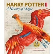 Harry Potter - A History of Magic: The Book of the Exhibition/J. K. Rowling