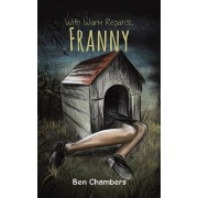 With Warm Regards, Franny, Paperback/Ben Chambers