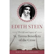 Edith Stein: The Life and Legacy of St. Teresa Benedicta of the Cross, Paperback