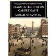 Fragmente Dintr-Un Carnet G sit, Paperback/Mihail Sebastian