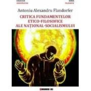 Critica fundamentelor etico-filosofice ale national-socialismului - Antoniu Alexandru Flandorfer