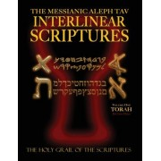 Messianic Aleph Tav Interlinear Scriptures Volume One the Torah, Paleo and Modern Hebrew-Phonetic Translation-English, Red Letter Edition Study Bible