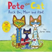 Pete the Cat: Rock On, Mom and Dad!, Paperback