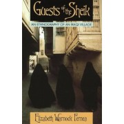 Guests of the Sheik: An Ethnography of an Iraqi Village, Paperback