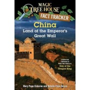China: Land of the Emperor's Great Wall: A Nonfiction Companion to Magic Tree House #14: Day of the Dragon King, Paperback