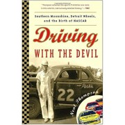 Driving with the Devil: Southern Moonshine, Detroit Wheels, and the Birth of NASCAR, Paperback