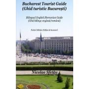 Bucharest Tourist Guide (Ghid Turistic Bucuresti): Pocket Edition (Editia de Buzunar)