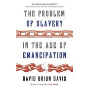 The Problem of Slavery in the Age of Emancipation, Paperback/David Brion Davis
