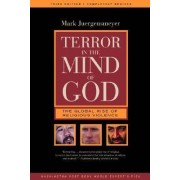 Terror in the mind of god the global rise of religious viole nce