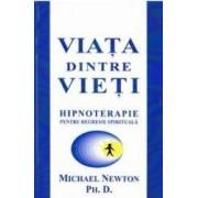 Viata dintre vieti - Michael Newton
