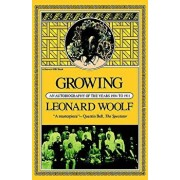 Growing: An Autobiography of the Years 1904 to 1911, Paperback/Leonard Woolf