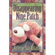 Disappearing Nine Patch, Paperback/Arlene Sachitano