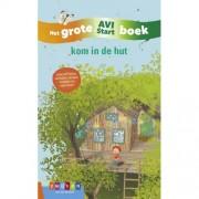 Grote AVI-boeken: Kom in de hut
