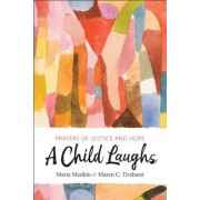 A Child Laughs: Prayers of Justice and Hope, Paperback