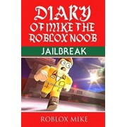 Diary of Mike the Roblox Noob: Jailbreak, Paperback/Roblox Mike