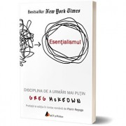 Esentialismul. Disciplina de a urmari mai putin. Editia a II-a/Greg McKeown