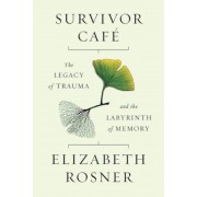 Survivor Cafa: The Legacy of Trauma and the Labyrinth of Memory, Hardcover