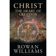 Christ the Heart of Creation, Hardcover/Rowan Williams