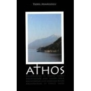 Athos. Arhitectura si spatiu sacru - Teofil Mihailescu