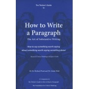 The Thinker's Guide to How to Write a Paragraph: The Art of Substantive Writing