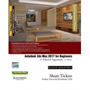 Autodesk 3ds Max 2017 for Beginners: A Tutorial Approach