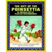 The Gift of the Poinsetta/El Regalo de La Flor de Nochebuena, Hardcover