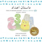 The Number Story 1 داستان اعداد: Small Book One English-Farsi Persian (Persian), Paperback