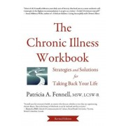 The Chronic Illness Workbook: Strategies and Solutions for Taking Back Your Life, Paperback