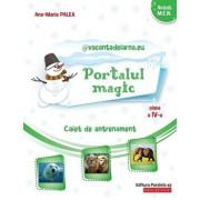 Portalul Magic. Caiet de antrenament: Limba si literatura romana, Matematica. Clasa a IV-a/Ana-Maria Palea