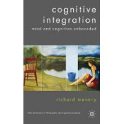 Cognitive Integration - Mind and Cognition Unbounded (Menary Richard)(Cartonat) (9781403989772)