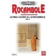 Rocambole 22 - Ultimul cuvant a lui Rocambole 4 - O drama in India (Rugul vaduvei - Tezaurul Rajahului - Adevarul asupra lui Rocambole)/Ponson du Terrail