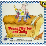 Peanut Butter and Jelly A Play Rhyme